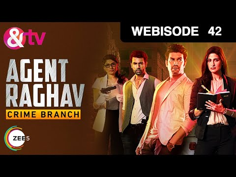 Agent Raghav Crime Branch - Hindi Serial - Episode 42 - January 30, 2016 - And Tv Show - Webisode