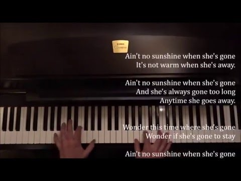 Bill Withers: Aint No Sunshine + piano sheets & lyrics