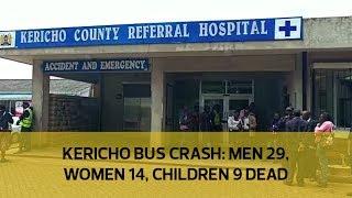 Kericho bus crash: Men 29, Women 14, Children 9 dead