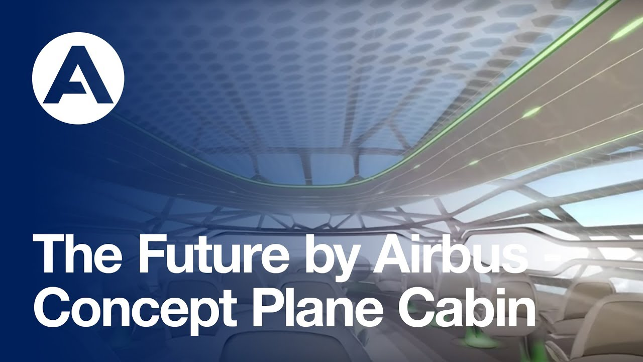 the future by airbus   concept plane cabin   youtube
