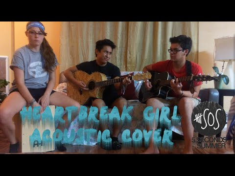 Heartbreak Girl - 5 Seconds of Summer Acoustic COVER