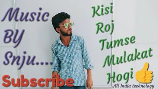 Kisi Roj Tumse Mulakat Hogi Best Mp3 Song Music by : Sanju