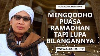 Mengqodho Puasa Ramadhan Tapi Lupa Bilangannya - Buya Yahya Menjawab