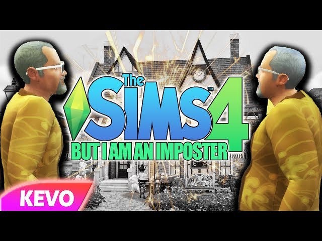 Sims 4 but I am an impostor