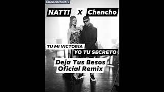"Chencho Corleone Ft Natti Natasha ""Deja Tus Besos Remix"" Preview Inedito"