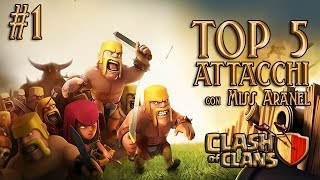 TOP 5 ATTACCHI - CLASH OF CLANS #1