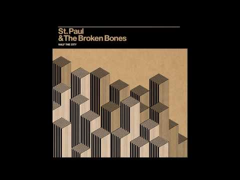 St. Paul & The Broken Bones - Half the City FULL ALBUM HD