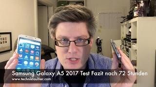 Samsung Galaxy A5 2017 Test Fazit nach 72 Stunden