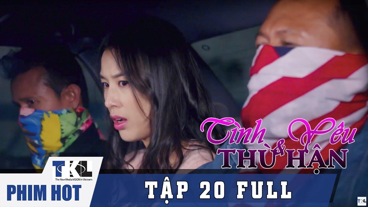 image TÌNH YÊU VÀ THÙ HẬN - Tập 20 | Phim Trung Quốc Thái Lan Lồng Tiếng