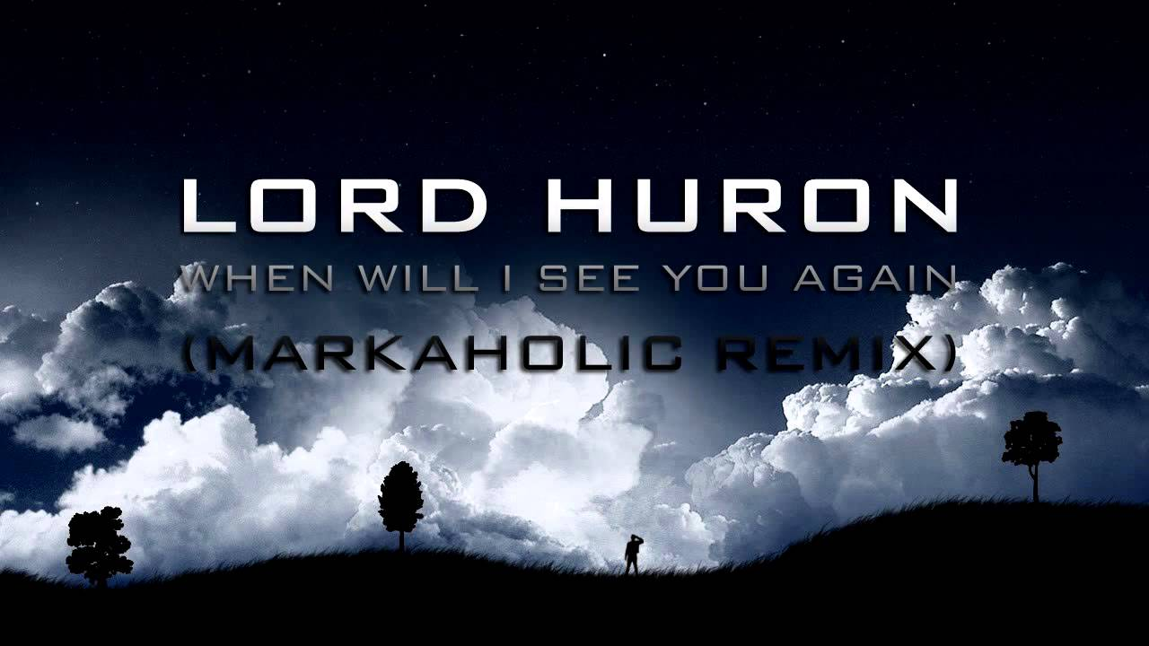 lord-huron-when-will-i-see-you-again-markaholic-remix-maciej-piekielnik