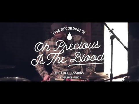 Oh Precious Is The Blood - Experience Music