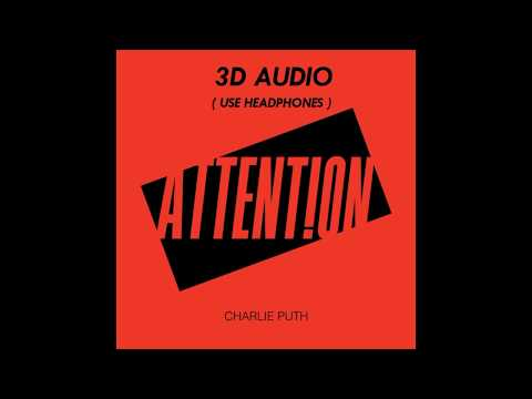 3D AUDIO!! CHARLIE PUTH  ATTENTION USE HEADPHONES!!! Download Audio!!