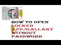 how to open locked apps,gallery without password