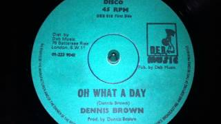 Dennis Brown - Oh What A Day
