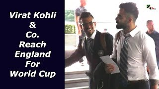 Exclusive Team India reach London to take part in ICC CWC 2019