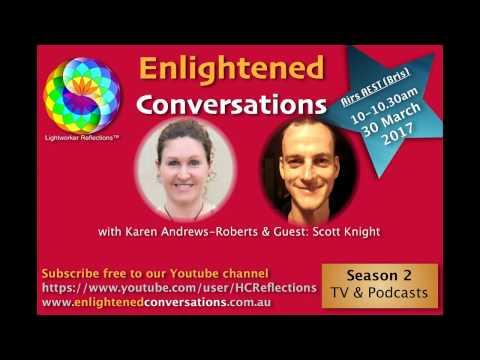 Enlightened Conversations S2 with Karen Andrews-Roberts & Guest: Scott Knight