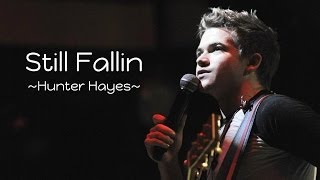 Still Fallin - Hunter Hayes Lyrics