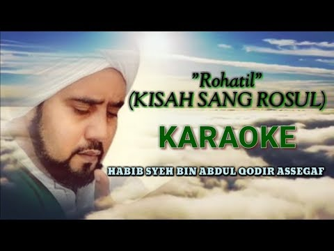 ROHATIL || KISAH SANG ROSUL || Habib Syech Karaoke {NO VOCAL}Audio Jernih