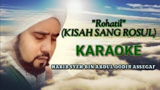 Gambar cover ROHATIL || KISAH SANG ROSUL || Habib Syech Karaoke {NO VOCAL}Audio Jernih