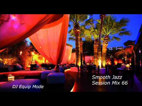 Smooth Jazz Session Mix 66