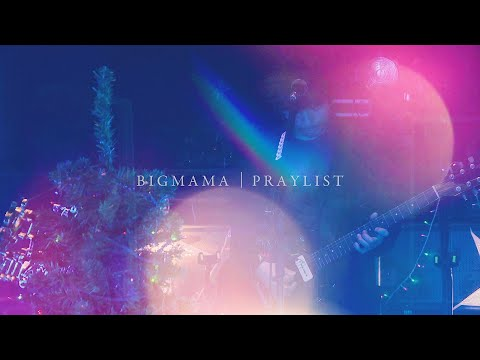 "BIGMAMA ""PRAYLIST"" MUSIC VIDEO"