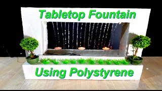 How to make Tabletop water Fountain using polystyrene / DIY