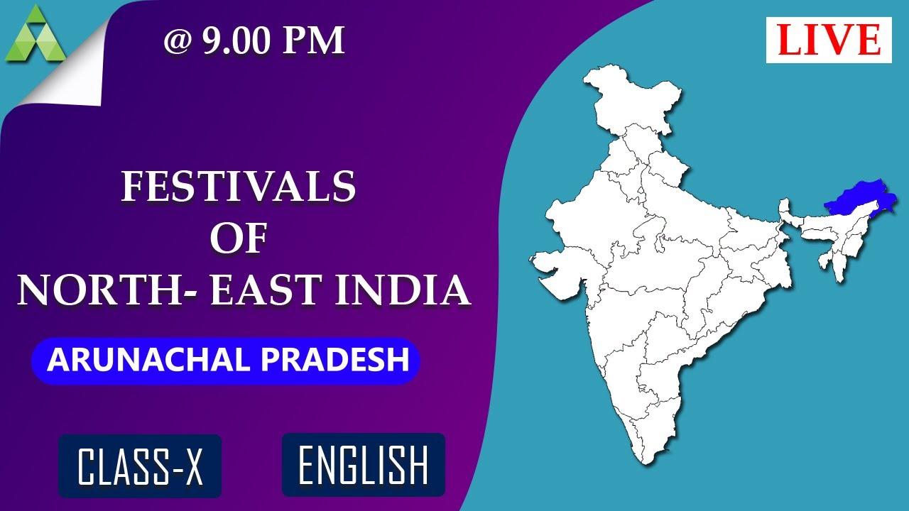 Festivals of Arunachal Pradesh | English | Class 10 | Aveti Live Class