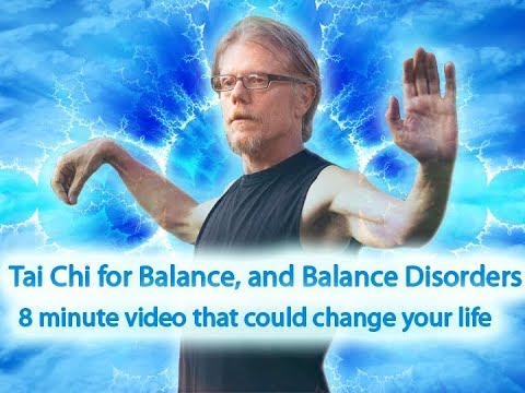 Tai Chi & Balance, Balance Disorders - 8 Minute Video Could Change Your Life