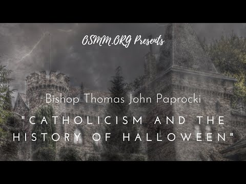 Catholicism and the History of Halloween - Bishop Thomas J Paprocki