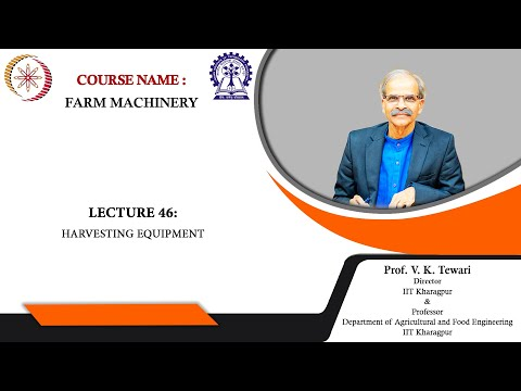 Lecture 46: Harvesting Equipment