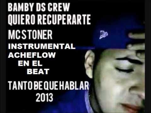 Bamby Ds - Quiero Recuperarte Ft Mc Stoner Instrumental (AcheFlow en el Beat) [Link de Descarga]
