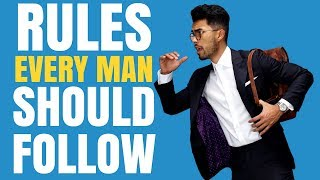7 Rules Every MAN Should Follow