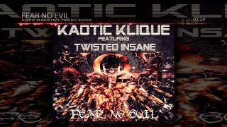 Kaotic Klique  - Fear No Evil feat. Twisted Insane