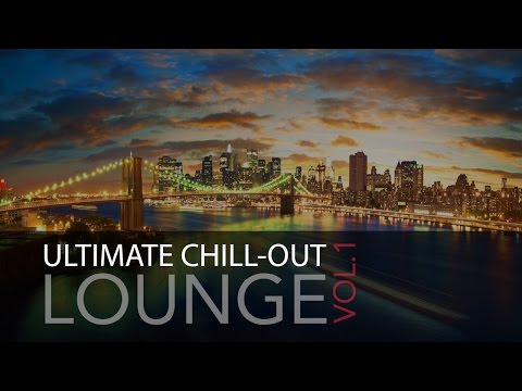 Ultimate Chill-Out Lounge Vol.1 - Best Lounge Music 2014, Cafe Del Mar, Lounge Music ♫002
