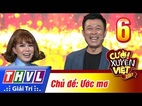 THVL | Cười xuyên Việt 2017 – Tập 6: Ước mơ