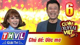 THVL | Cười xuyên Việt 2017 - Tập 6: Ước mơ