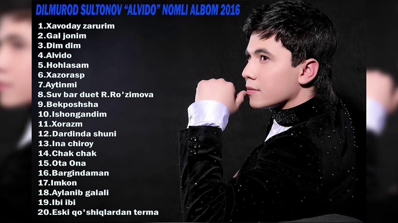 Dilmurod Sultonov - Alvido nomli albom dasturi 2016