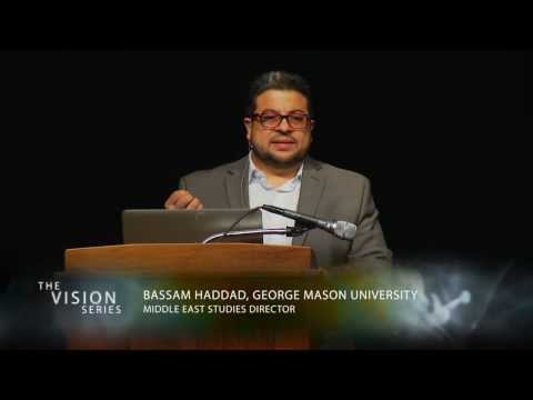 "Vision Series - Bassam Haddad ""Understanding the Arab Uprisings and Their Aftermath"""