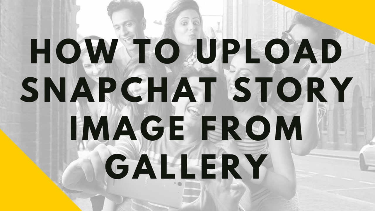 How to upload snapchat story image from gallery androtrix youtube how to upload snapchat story image from gallery androtrix ccuart Choice Image