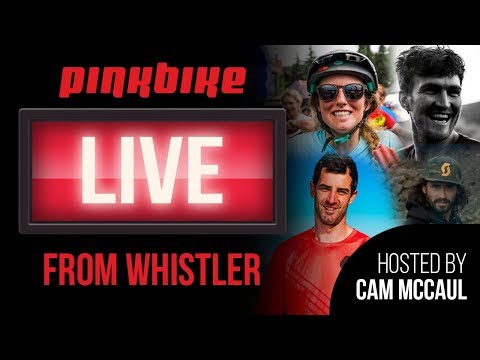 Pinkbike Live Hosted By Cam McCaul with Brendan Fairclough, Casey Brown, Andrew Neethling, and Kyle