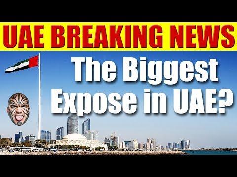 UAE BREAKING NEWS - Is This The Biggest Expose in UAE?