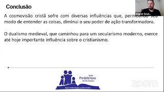 7. Estudo Cosmovisão - Igreja Cultura Real - Dualismo e Secularismo