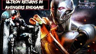 Avengers: Endgame - Ultron Returns to Help Avengers Defeat Thanos in the Endgame?