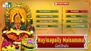 Goddess Maisamma Songs - Nayinapally Maisamma Geethalu - JUKEBOX