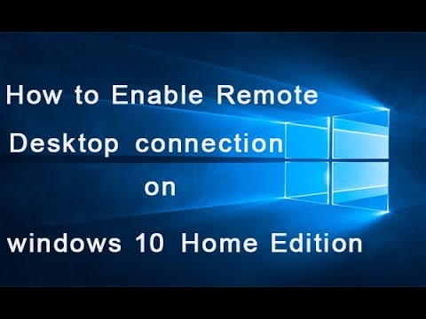 How to enable remote desktop connection on windows 10 home edition|remote  desktop connections win 10