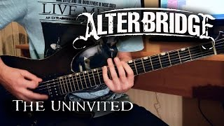 Alter Bridge - The Uninvited (Guitar Cover)