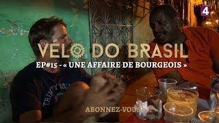 """Vélo do Brasil, EP#15 - « Une affaire de bourgeois » // """"Um negócio de burgueses"""""""