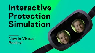 Interactive Protection Simulation – Now in Virtual Reality!