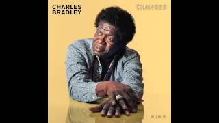 Charles Bradley You Think I Dont Know (But I Know)