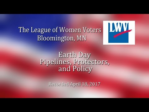 League of Women Voters: Pipelines- Impact on Environment, Tribal Rights, and Action